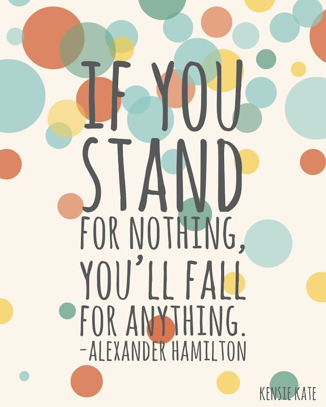 if you stand for nothing, you'll fall for anything | kensie kate