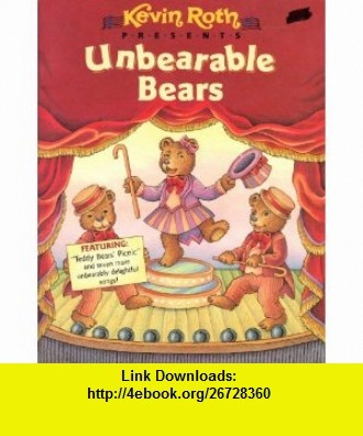 Kevin Roth Presents; Unbearable Bears Kevin Roth, Diane Dawson Hearn ,   ,  , ASIN: B000V0GVVQ , tutorials , pdf , ebook , torrent , downloads , rapidshare , filesonic , hotfile , megaupload , fileserve