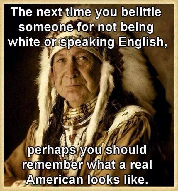 "A REAL American...their culture, their language, their religion, their land...before it was stolen. The white race,  the REAL ""illegals"" here. Too many people seem to forget that."