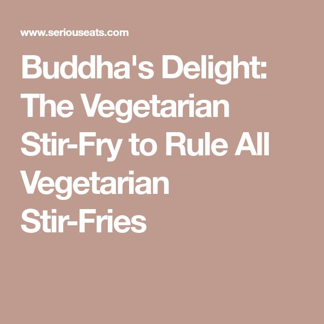 Buddha's Delight: The Vegetarian Stir-Fry to Rule All Vegetarian Stir-Fries