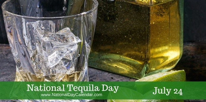National Tequila Day July 24