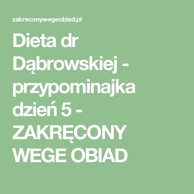 Dieta dr Dąbrowskiej - przypominajka dzień 5 - ZAKRĘCONY WEGE OBIAD