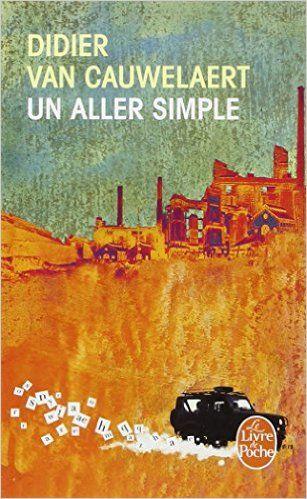 Amazon.fr - Un aller simple - Prix Goncourt 1994 - Didier Van cauwelaert…