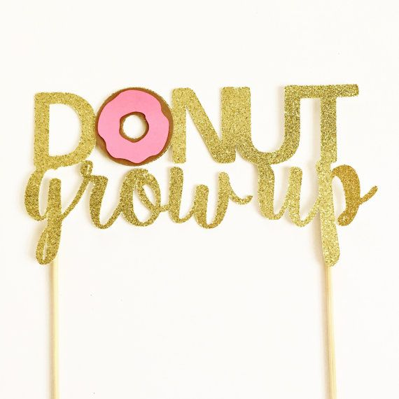 Donut Grow Up Cake Topper  Donut Party Decor by alittlebitofwhitt