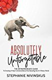 Absolutely Unforgettable: The Entrepreneur's Guide To Creating A Heart-Centered Brand And Standing Out In A Noisy World by Stephanie Nivinskus (Author) #Kindle US #NewRelease #Business #Money #eBook #ad