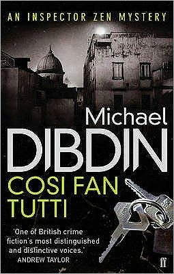 Cosi Fan Tutti - Michael Dibdin  Book 5 Aurelio Zen Mystery. Read on Kindle.