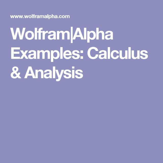 Wolfram|Alpha Examples: Calculus & Analysis