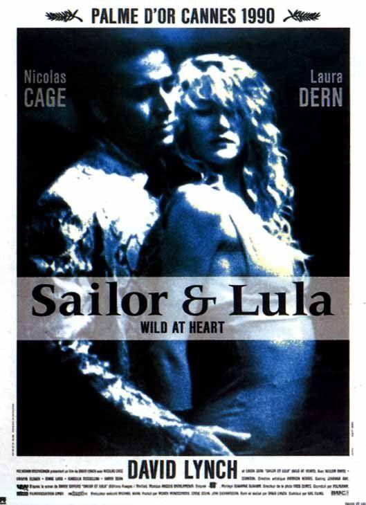 C'est la Palme d'or 1990 !                  Sailor et Lula (Wild at Heart) est un film américain de David Lynch sorti en 1990. Sailor (Nicolas Cage) et Lula (Laura Dern) s'aiment d'un amour fou, total, absolu. Mais ils doivent échapper à la mère psychopathe de la jeune femme,