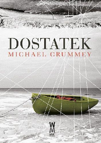 Dostatek (Galore) - Michael Crummey, Wyd.Wiatr od Morza.