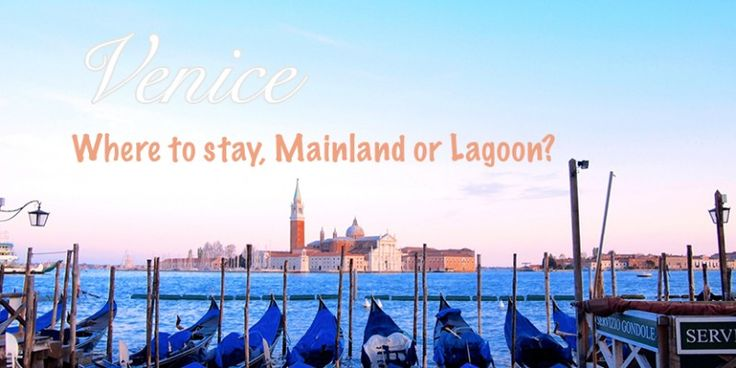 Venice where to stay, mainland or lagoon?  on the blog at www.wanderingwattle.net