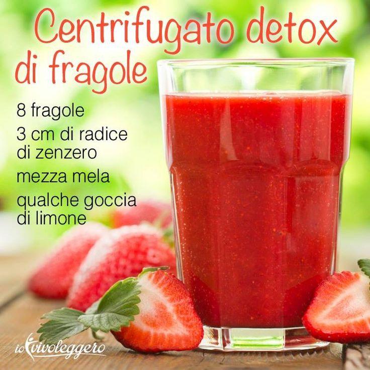 CENTRIFUGATO DETOX FRAGOLE  INGREDIENTI - 8 fragole - 3 cm di radice di zenzero - mezza mela - qualche goccia di limone  Inserite nella centrifuga le fragole, la mela e lo zenzero: una volta ottenuto il succo aggiungete il limone nella quantità che preferite. L'ideale è consumare il centrifugato senza aggiunta di zucchero né di latte; sono concessi i cubetti di ghiaccio.