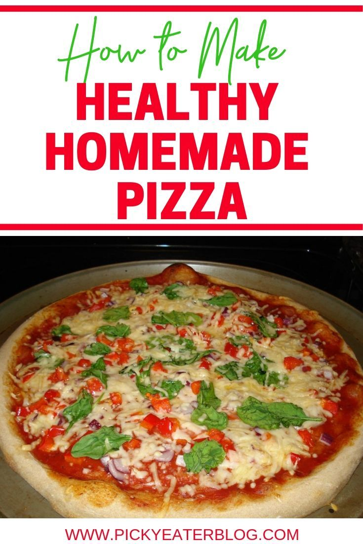 Healthy Homemade Pizza Is The Perfect Family Dinner This Is An Easy Recipe That Everyon Healthy Homemade Pizza Easy Healthy Pizza Recipes Good Healthy Recipes
