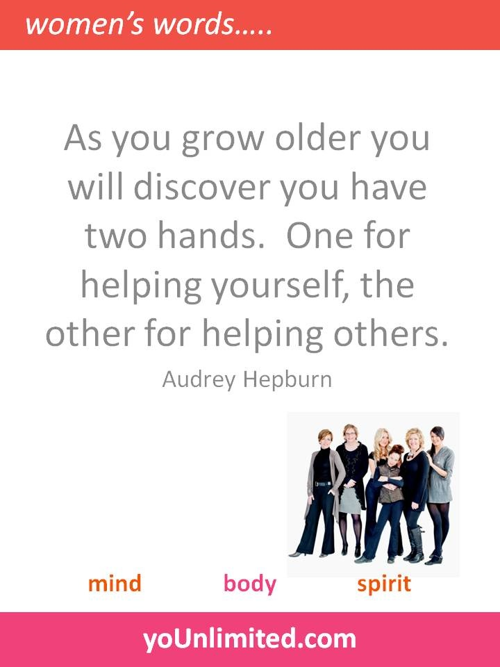 As you grow older you will discover you have two hands.  One for helping yourself, the other for helping others.: Growing Older, Straight Forward