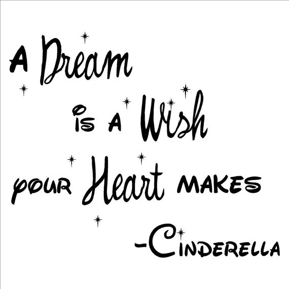 A Dream Is a Wish Your Heart Makes Cinderella by ... A Dream Is A Wish Your Heart Makes Images
