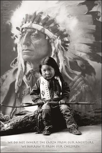 We do not inherit the earth from our ancestors. We borrow it from our children.