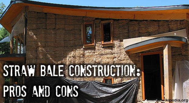 Straw Bale Construction: Pros And Cons