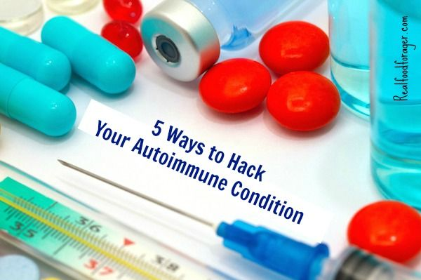 5 Ways to Hack Your Autoimmune Condition