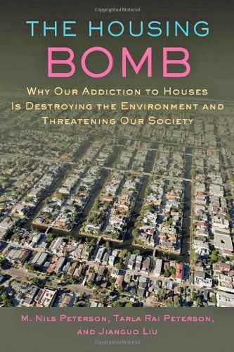 The Housing Bomb - Why Our Addiction to Houses Is Destroying the Environment and Threatening Our Society de M. Nils Peterson et autres. Oria: http://bibsys-primo.hosted.exlibrisgroup.com/primo_library/libweb/action/dlDisplay.do?docId=BIBSYS_ILS141670002&vid=AHO