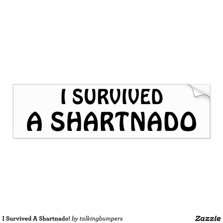 I Survived A Shartnado! Car Bumper Sticker. Ever cause a whirlpool in your toilet without flushing? ever leave work early to change your pants? But you survived, right? Sharks are scary and a sharknado is scarier, but the shart is the scariest thing this side of the ocean. So, don't trust a fart, beware the butt blow and keep dry. It's a gas!