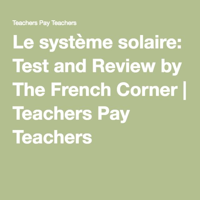 Le système solaire: Test and Review   A review and test (answers included) for the Solar System unit in Science. All in French!