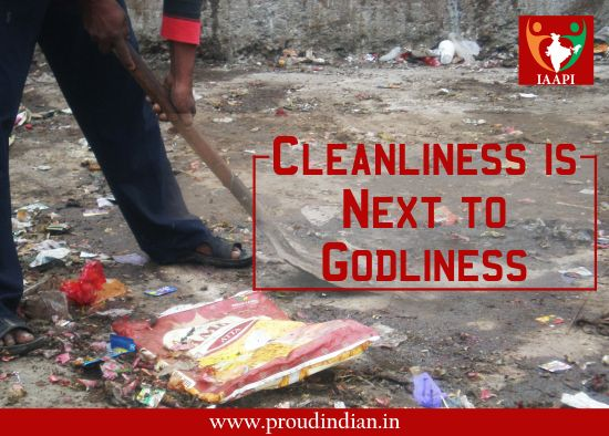 'Cleanliness is next to godliness' is a quote heard since we were kids. It's time we follow it.