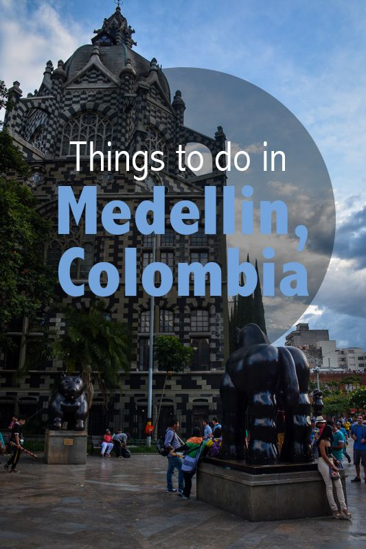 Quick and Dirty Guide to Medellin Colombia