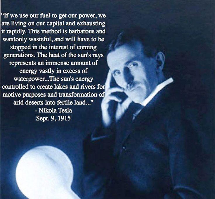Nikola Tesla quote on using our energy resources.