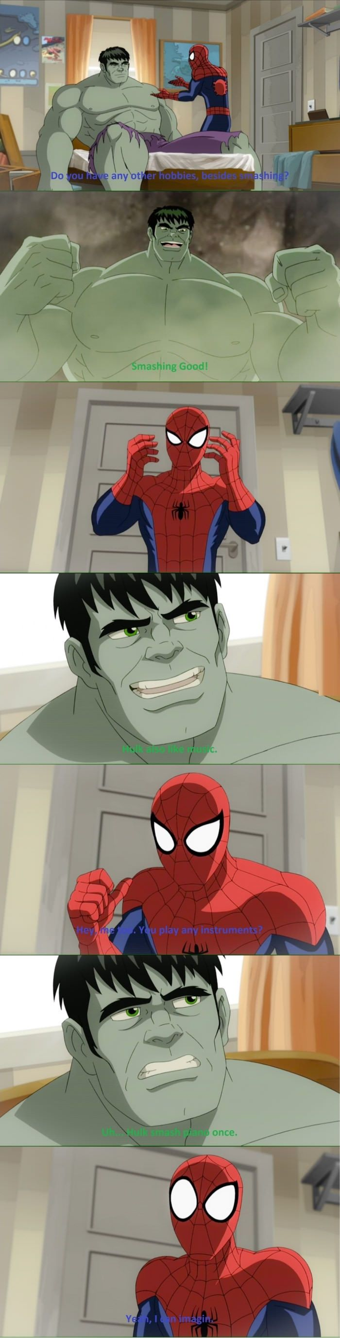 I kinda wish he had turned to Bruce around Spider-Man in this show, but Hulk was funny too though!