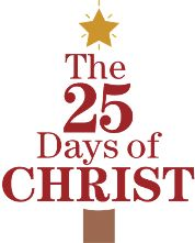 The 25 Days of Christ: Has a scripture and a link to a picture and video for every day in December.