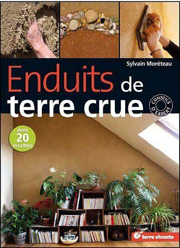 Enduits de terre crue : Techniques de mise en oeuvre et conseils de professionnels de Sylvain Moréteau http://www.amazon.fr/dp/2360980556/ref=cm_sw_r_pi_dp_BVWIvb023M315