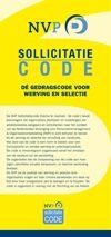 * De NVP Sollicitatiecode bevat basisregels die organisaties en sollicitanten naar het oordeel van de Nederlandse Vereniging voor Personeelsmanagement & Organisatieontwikkeling (NVP) in acht behoren te nemen bij de werving en selectie ter vervulling van vacatures.