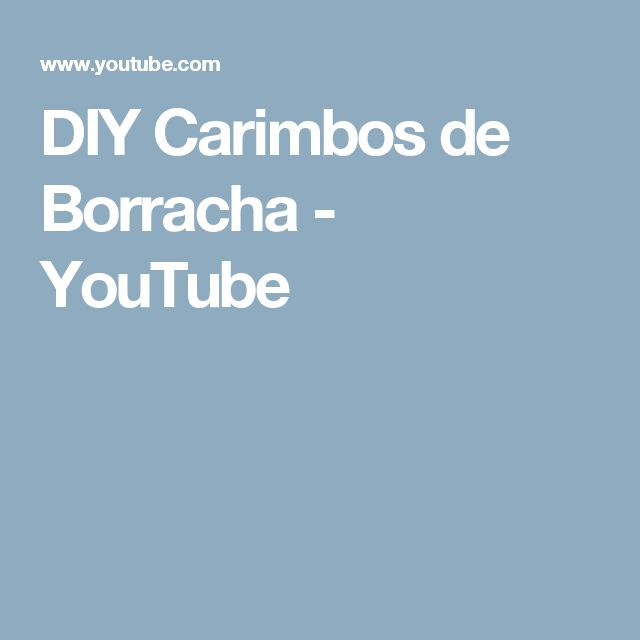 DIY Carimbos de Borracha - YouTube
