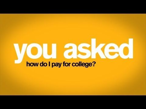 You Asked - Paying for College - YouTube