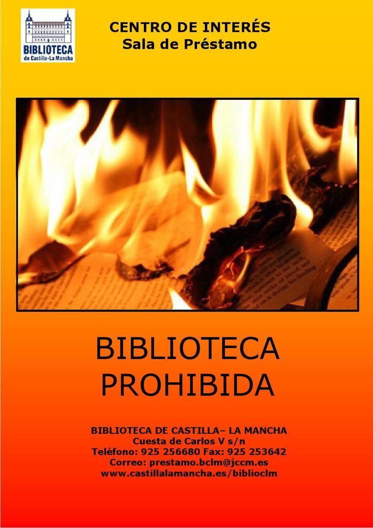 Biblioteca Prohibida La Sala de Préstamo ha preparado una selección de títulos que por distintos motivos han sido prohibidos, censurados y perseguidos. (de biblioteca castilla la mancha) www.castillalamancha.es/biblioclm