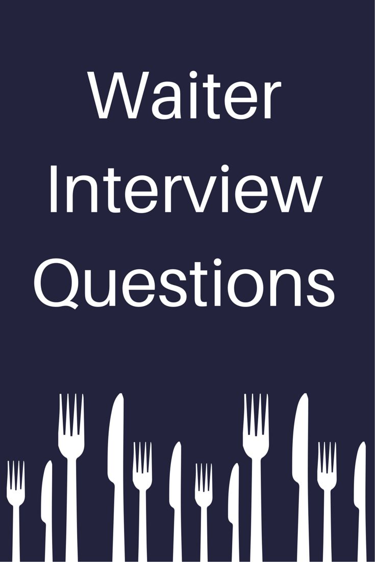 best ideas about commonly asked interview questions on looking for a waiter or waitress position review these commonly asked interview questions