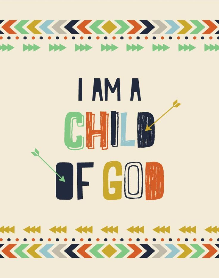 I am a child of God When we are a child of God, we can rest knowing God will take care of us. Our Father in heaven loves us more deeply than we can understand.