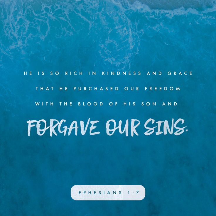 """In him we have redemption through his blood, the forgiveness of our trespasses, according to the riches of his grace"" ‭‭Ephesians‬ ‭1:7‬ ‭NET‬‬ http://bible.com/107/eph.1.7.net"