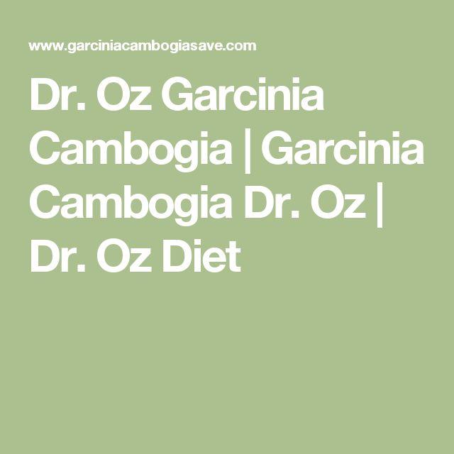 Dr. Oz Garcinia Cambogia | Garcinia Cambogia Dr. Oz | Dr. Oz Diet