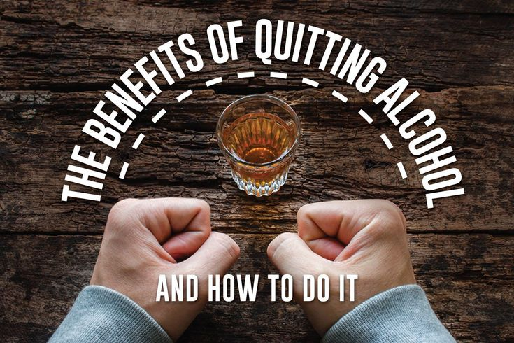 The Benefits of Quitting Alcohol and How to Do It #HowToQuitAlcohol