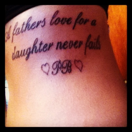 quote tattoo on ribs | Tattoos | Pinterest | Fathers love ...