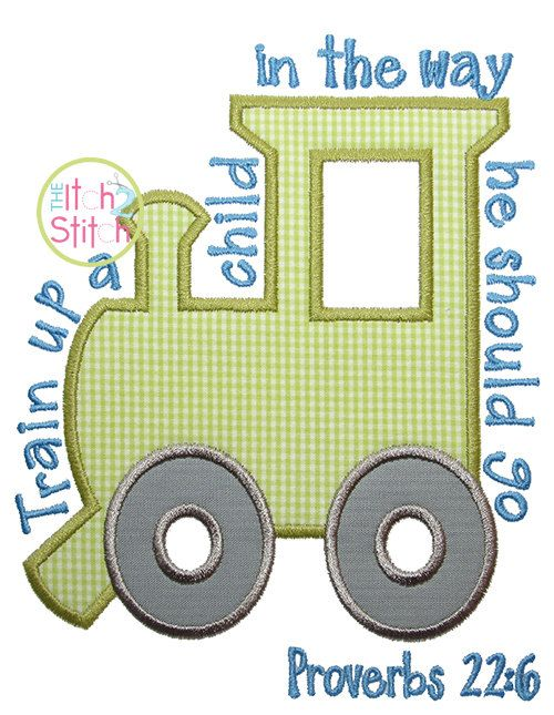 Train Up A Child Proverbs 22 Embroidery Applique by TheItch2Stitch