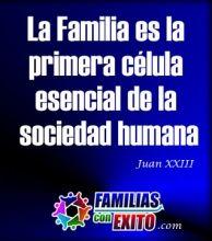 La familia es la primera célula esencial de la sociedad humana