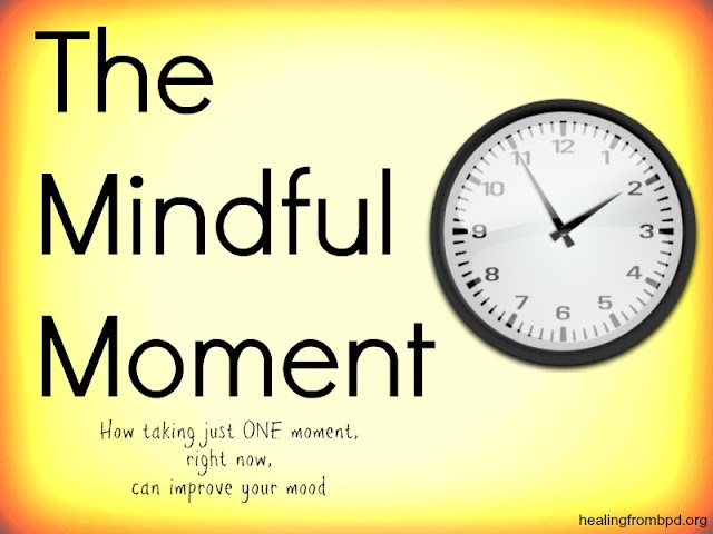 Take one moment, right now, to try this exercise. Notice how you feel. http://www.my-borderline-personality-disorder.com/2012/08/one-moment-meditation-how-to-meditate-in-a-moment-dbt-mindfulness-dialectical-behavior-therapy.html