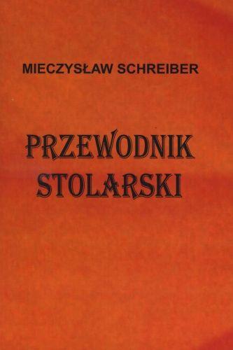 Przewodnik Stolarski - Reprint 1915
