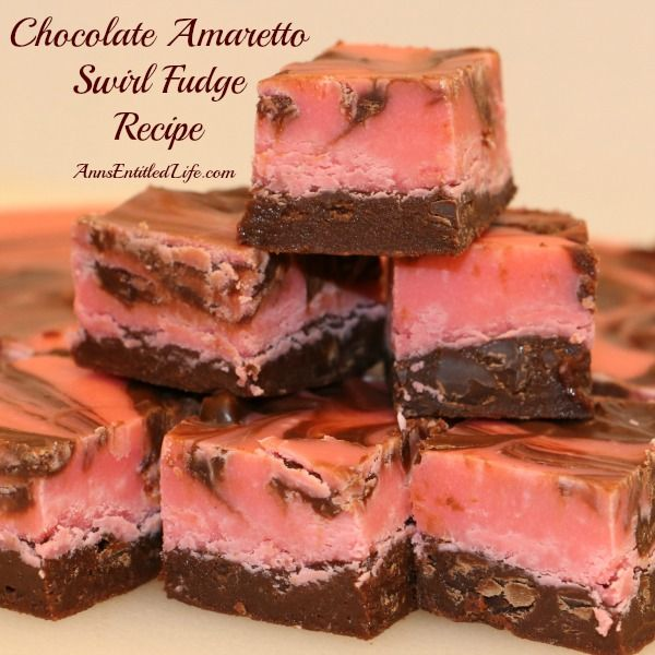 Chocolate Amaretto Swirl Fudge Recipe; a marvelous blending of chocolate, vanilla and almond combine to make this lush and decadent Chocolate Amaretto Swirl Fudge Recipe.  http://www.annsentitledlife.com/recipes/chocolate-amaretto-swirl-fudge-recipe/