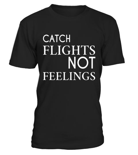 "# Airline CATCH FLIGHTS NOT FEELINGS Funny Cute Pilot Gift .  Special Offer, not available in shops      Comes in a variety of styles and colours      Buy yours now before it is too late!      Secured payment via Visa / Mastercard / Amex / PayPal      How to place an order            Choose the model from the drop-down menu      Click on ""Buy it now""      Choose the size and the quantity      Add your delivery address and bank details      And that's it!      Tags: A great gift for all the…"