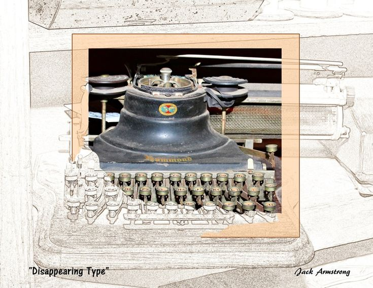 """""""Disappearing Type"""" and typewriters are going the way of the buggy whips. Soon of interest only to historians."""