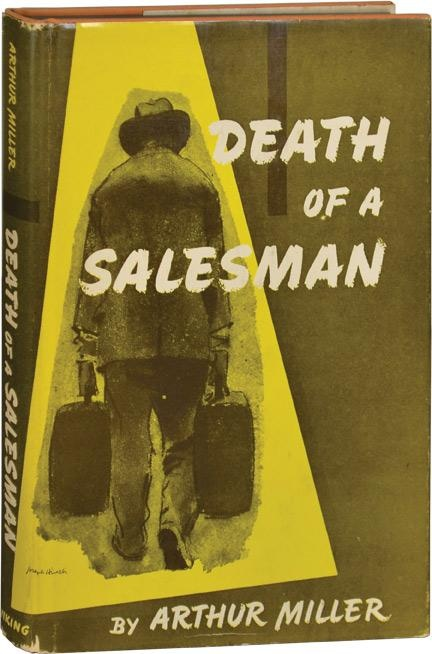 arthur miller s death of salesman However, miller believes that people have been 'ultimately misguided' and miller's play, death of a salesman, is a moving destruction of the whole myth the tragedy of willy loman, says arthur miller, is.