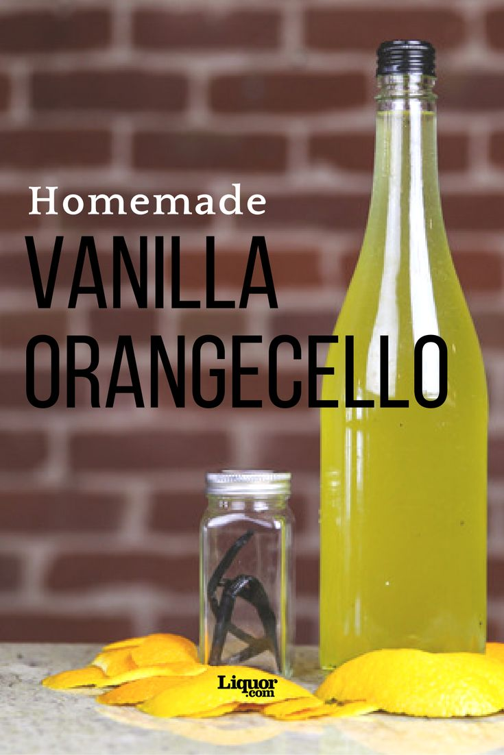 Your Next DIY Drink Project: Vanilla-Orangecello | Homemade, Beverages ...