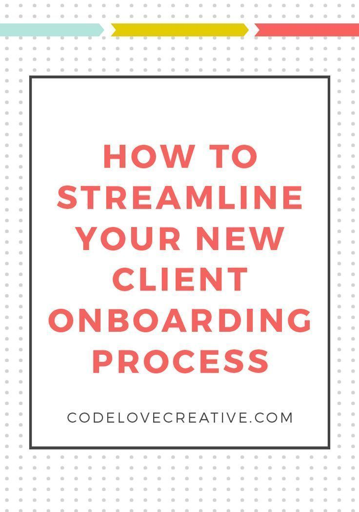 How To Streamline Your Client Onboarding Process Web Design For Small Business Solopreneurs In Austin Branding Marketing And Online Business Tips In 2020 Onboarding Process Onboarding Onboarding Checklist